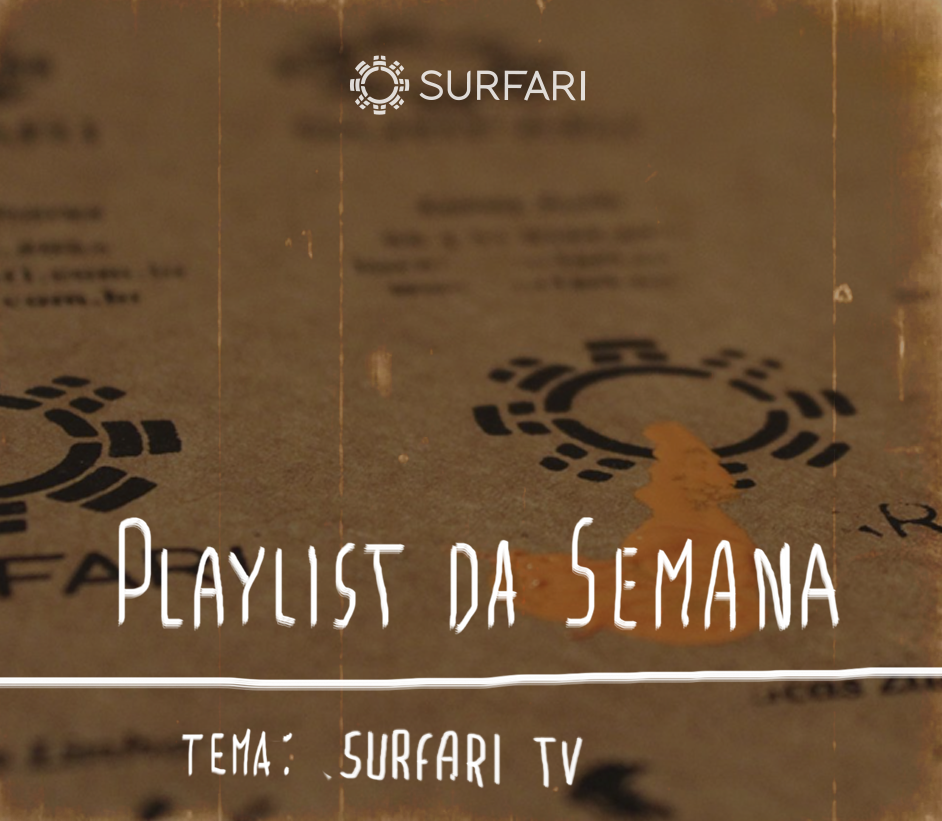 PLAYLISTdaSEMANA_surfaritv